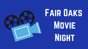 Fair Oaks Movie Nigh
